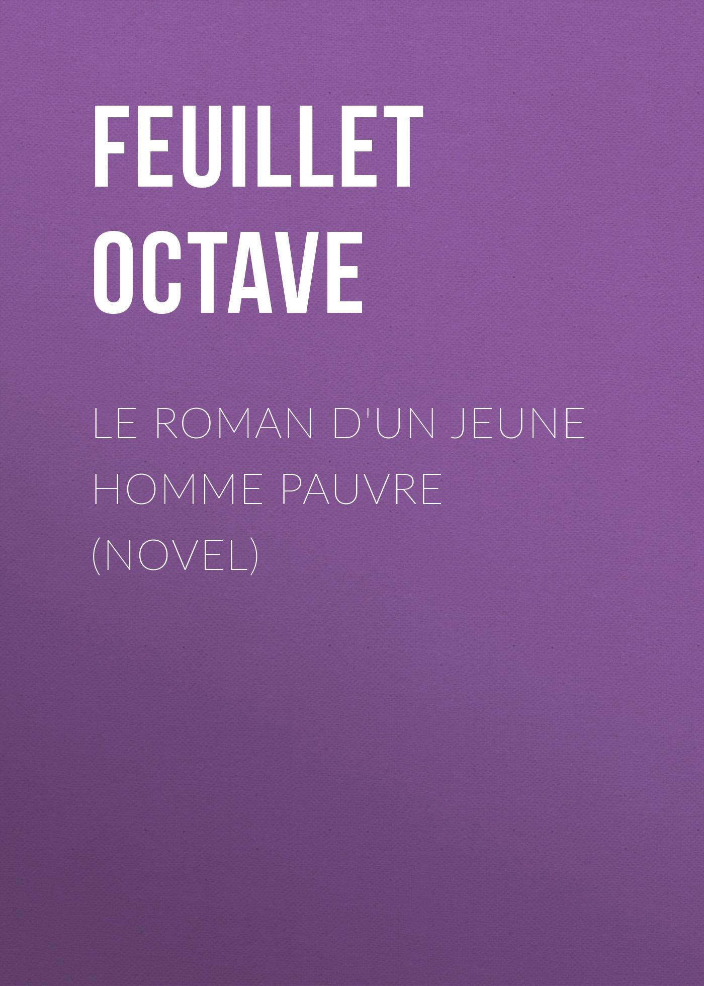 Feuillet Octave Le roman d'un jeune homme pauvre (Novel) feuillet octave histoire de sibylle