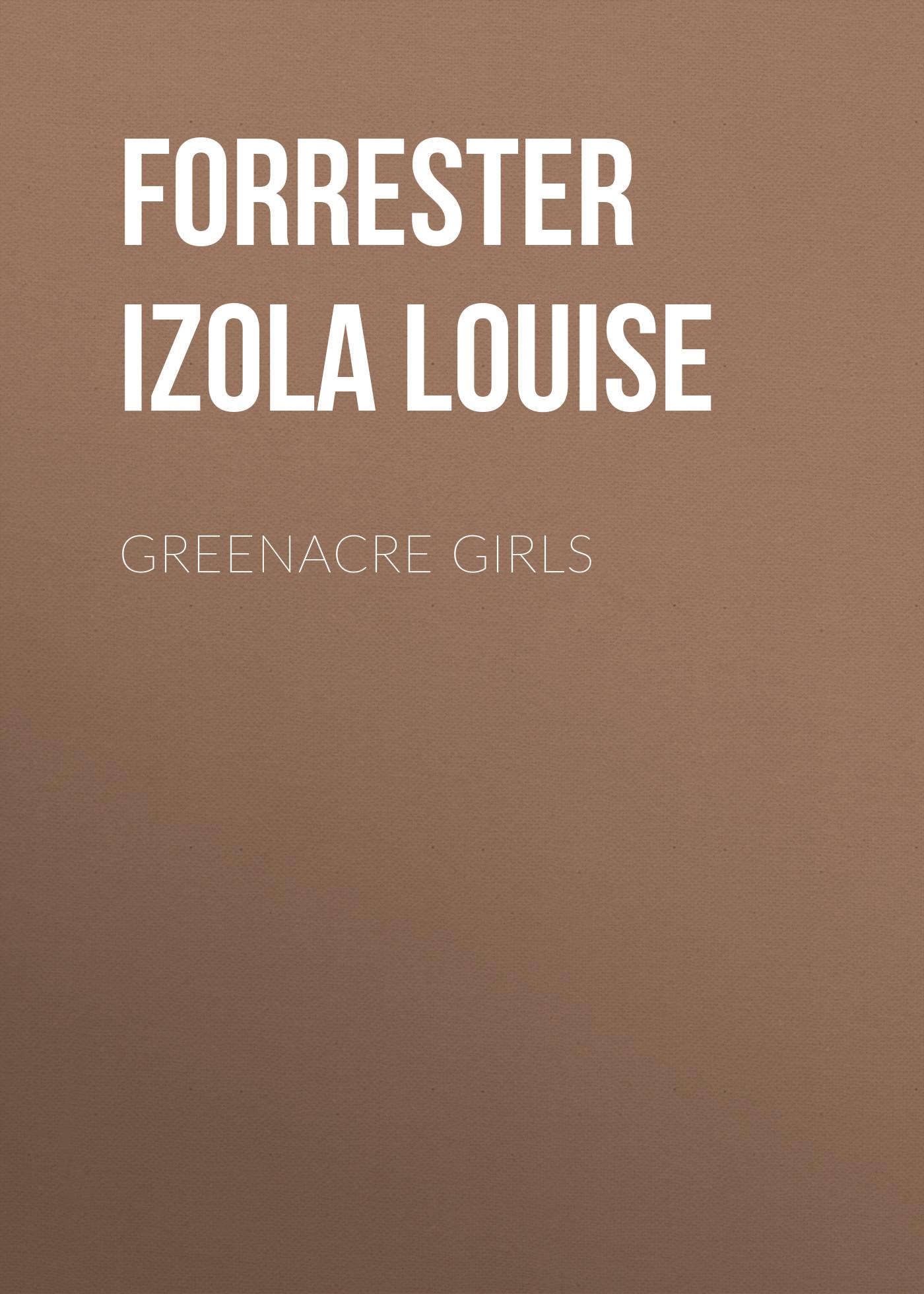 Forrester Izola Louise Greenacre Girls