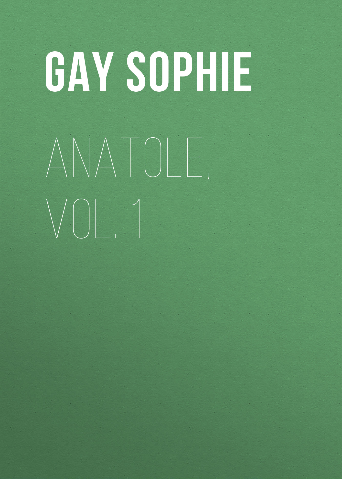 Gay Sophie Anatole, Vol. 1