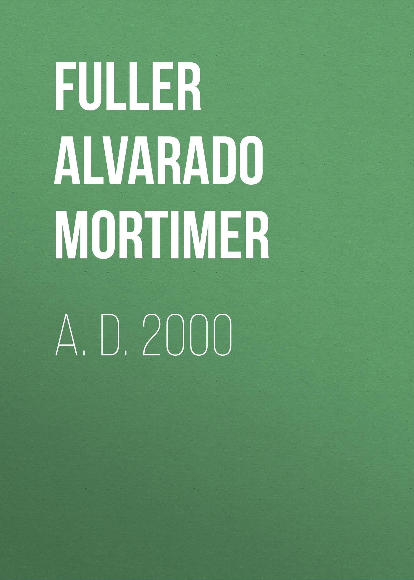 Fuller Alvarado Mortimer A. D. 2000