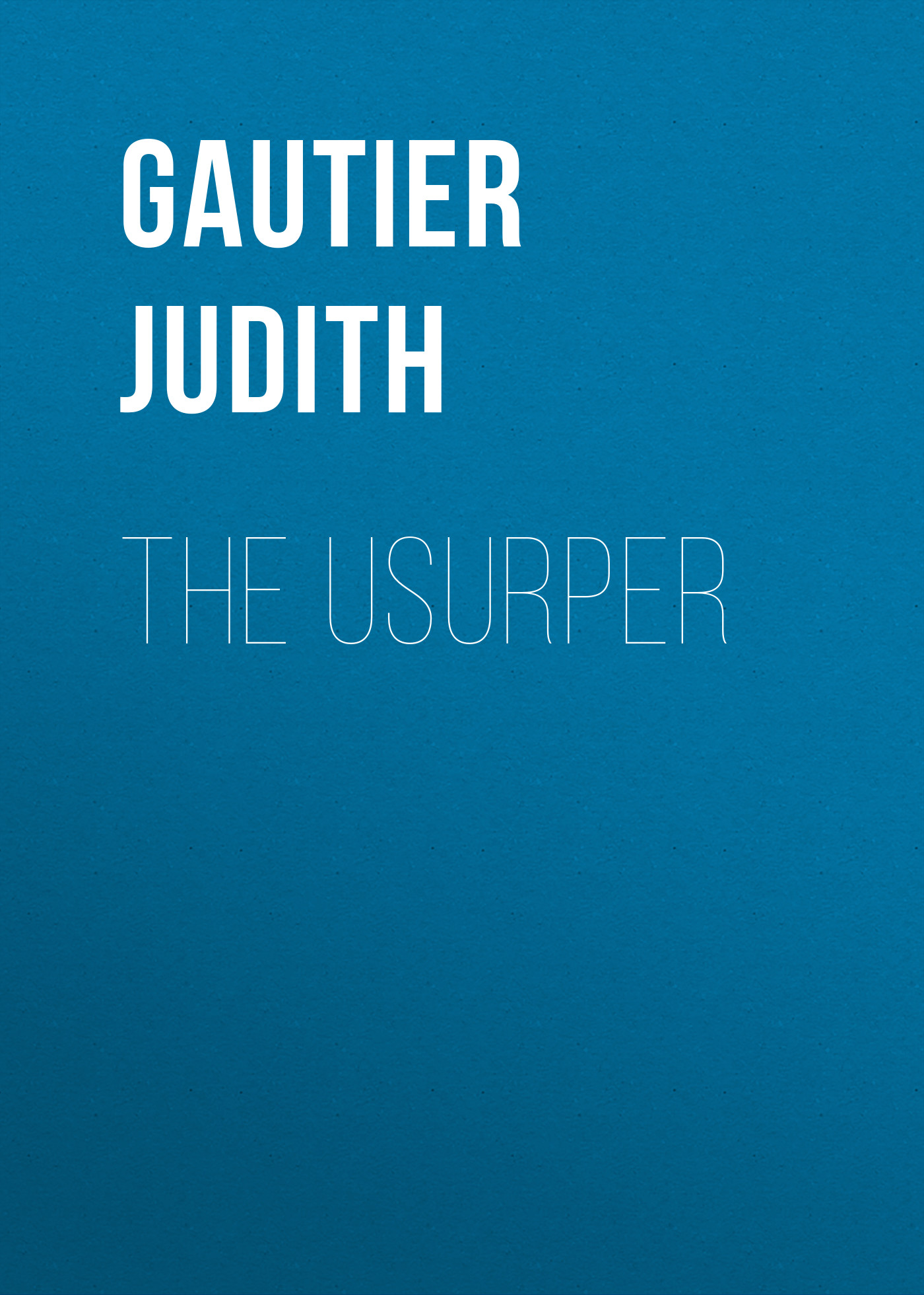 Gautier Judith The Usurper цена