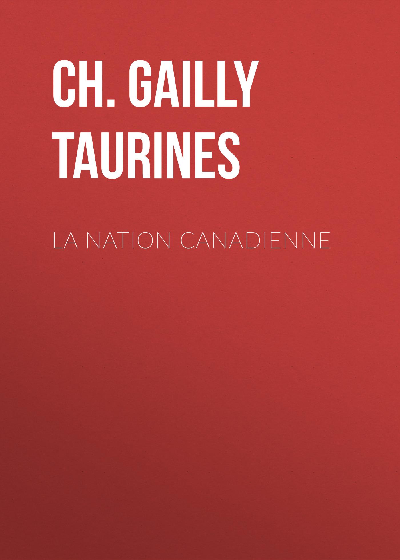 цена на Ch. Gailly de Taurines La Nation canadienne