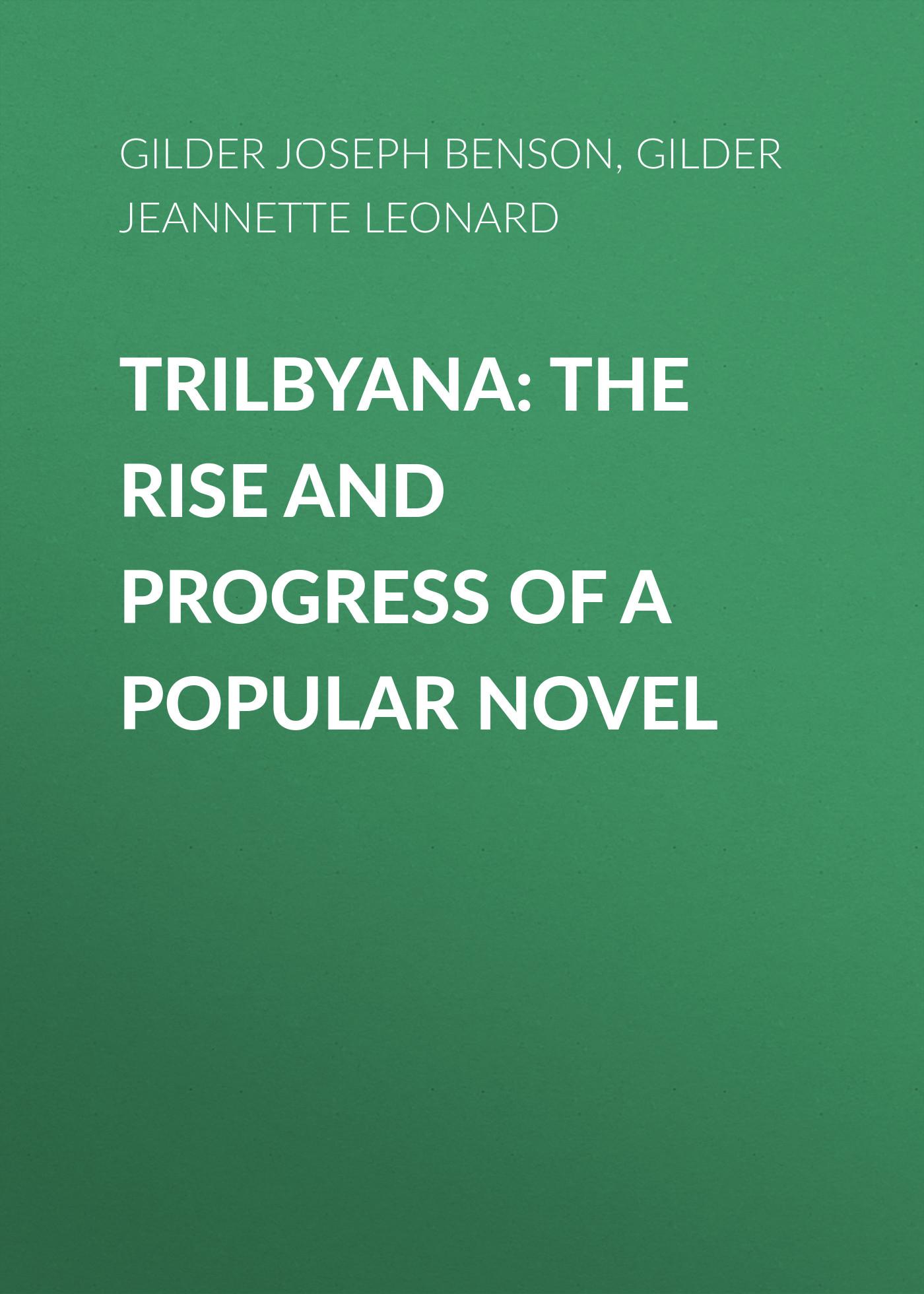 Gilder Jeannette Leonard Trilbyana: The Rise and Progress of a Popular Novel