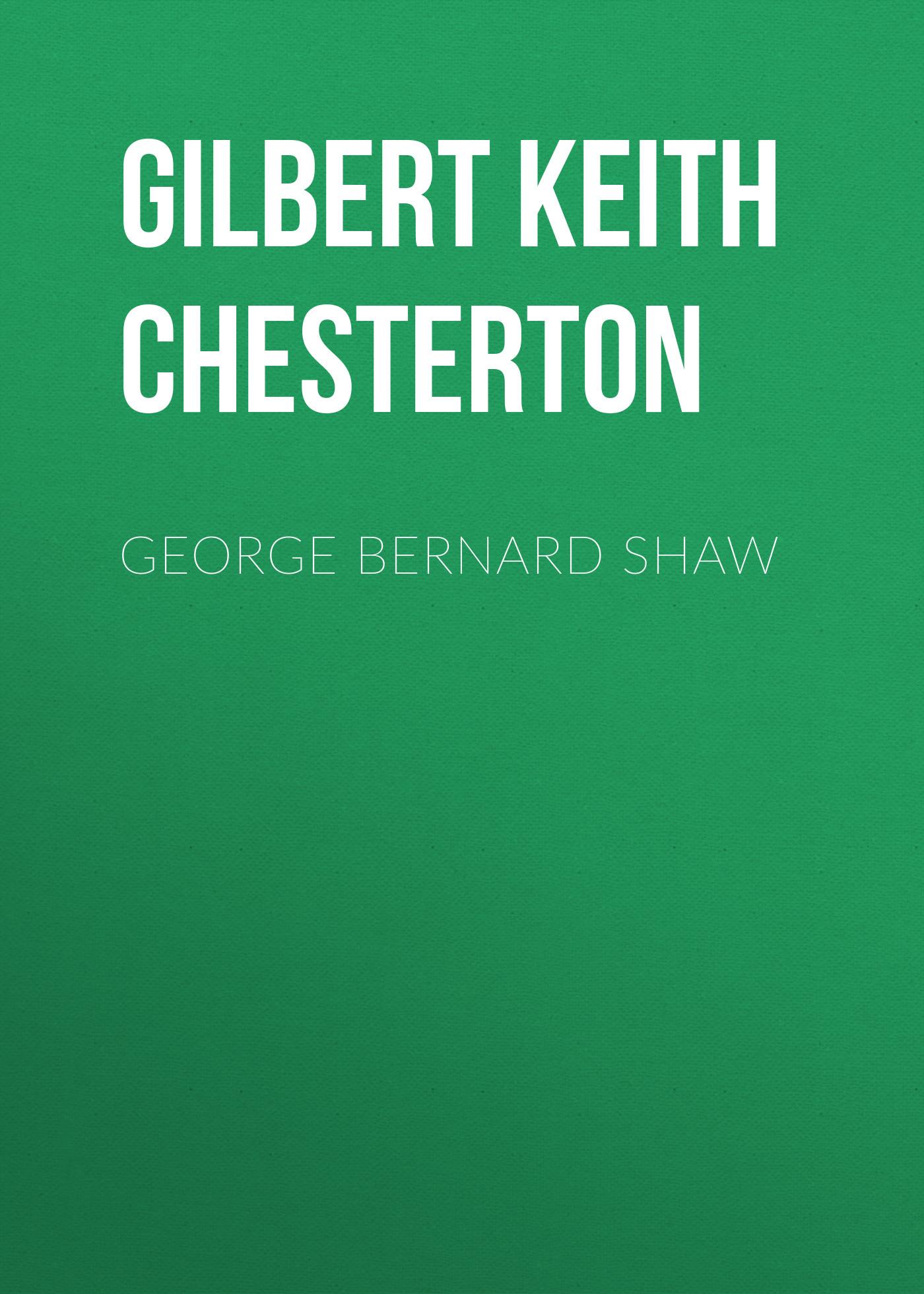 Gilbert Keith Chesterton George Bernard Shaw gilbert keith chesterton magic