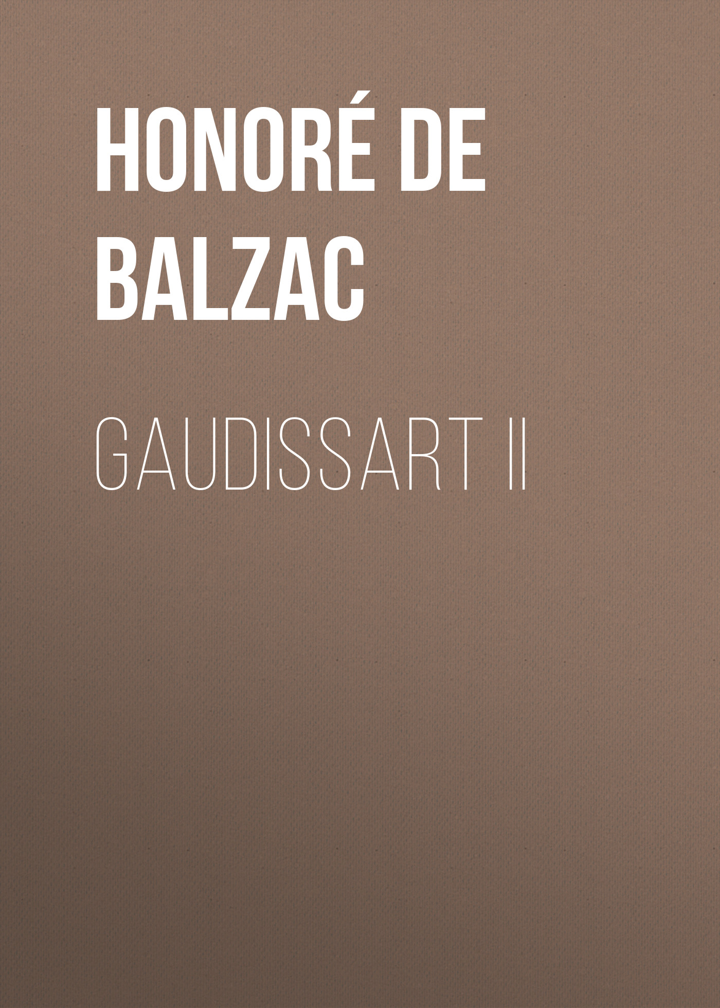 Оноре де Бальзак Gaudissart II кухонная мойка blanco claron 8s if а чаша справа нерж сталь зеркальная полировка 521651