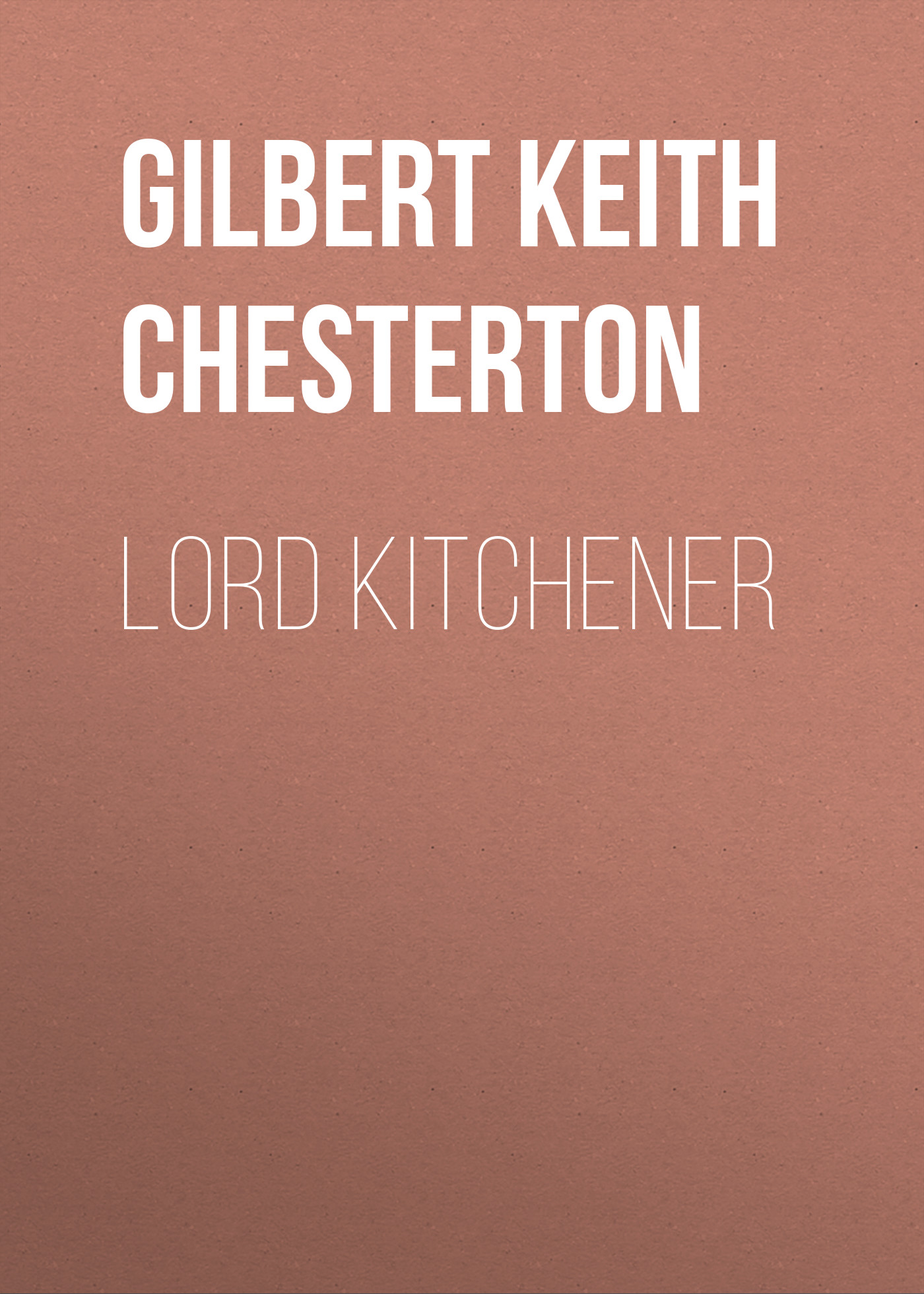 Gilbert Keith Chesterton Lord Kitchener atlantic часы atlantic 62455 41 61 коллекция sealine