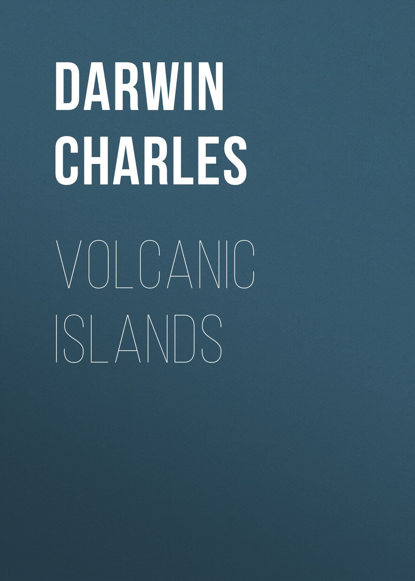 Чарльз Дарвин Volcanic Islands future islands london