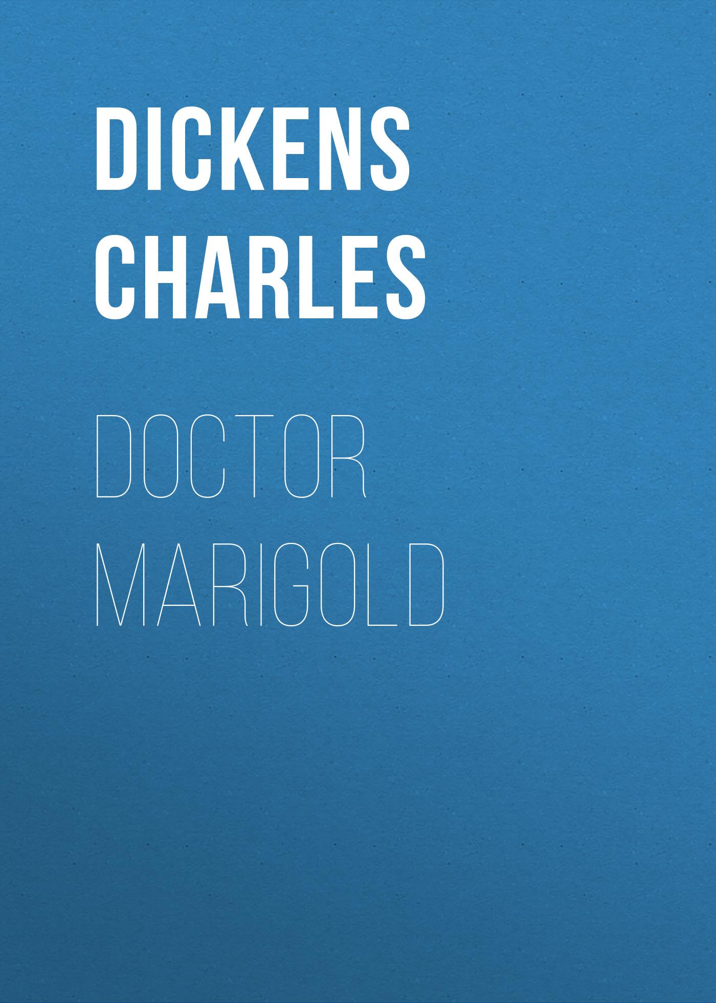 цены Чарльз Диккенс Doctor Marigold