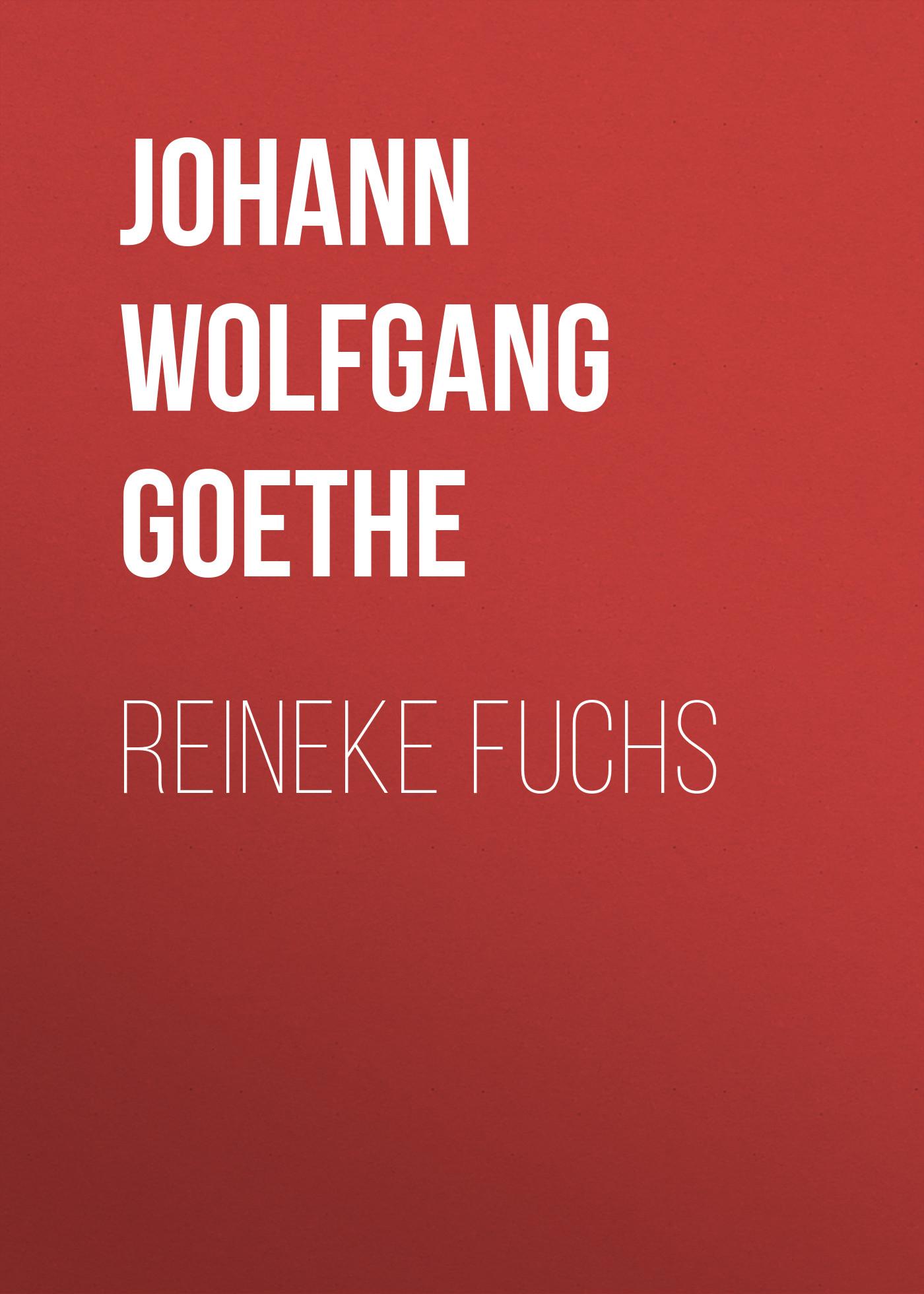Иоганн Вольфганг фон Гёте Reineke Fuchs цена