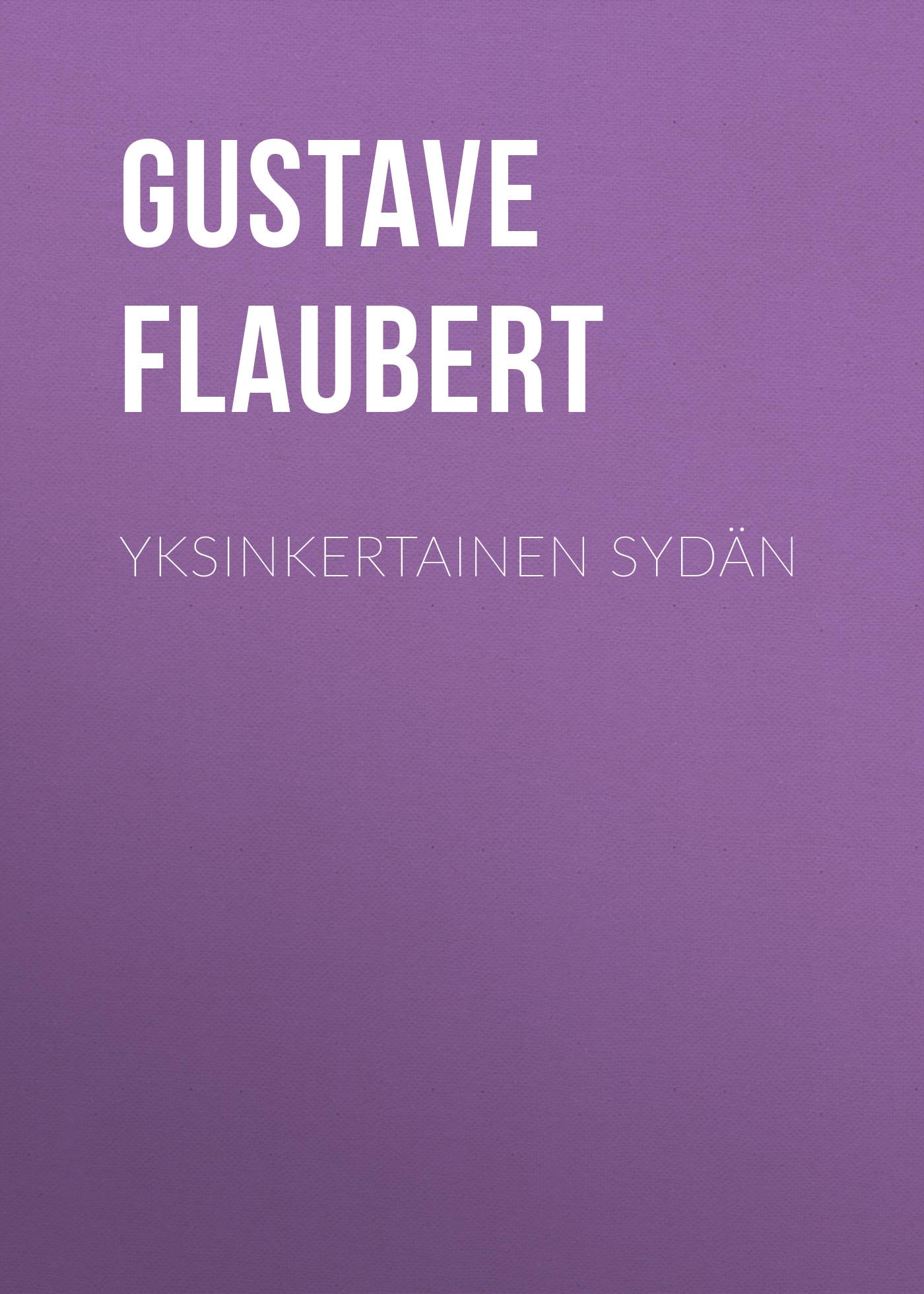 Gustave Flaubert Yksinkertainen sydän