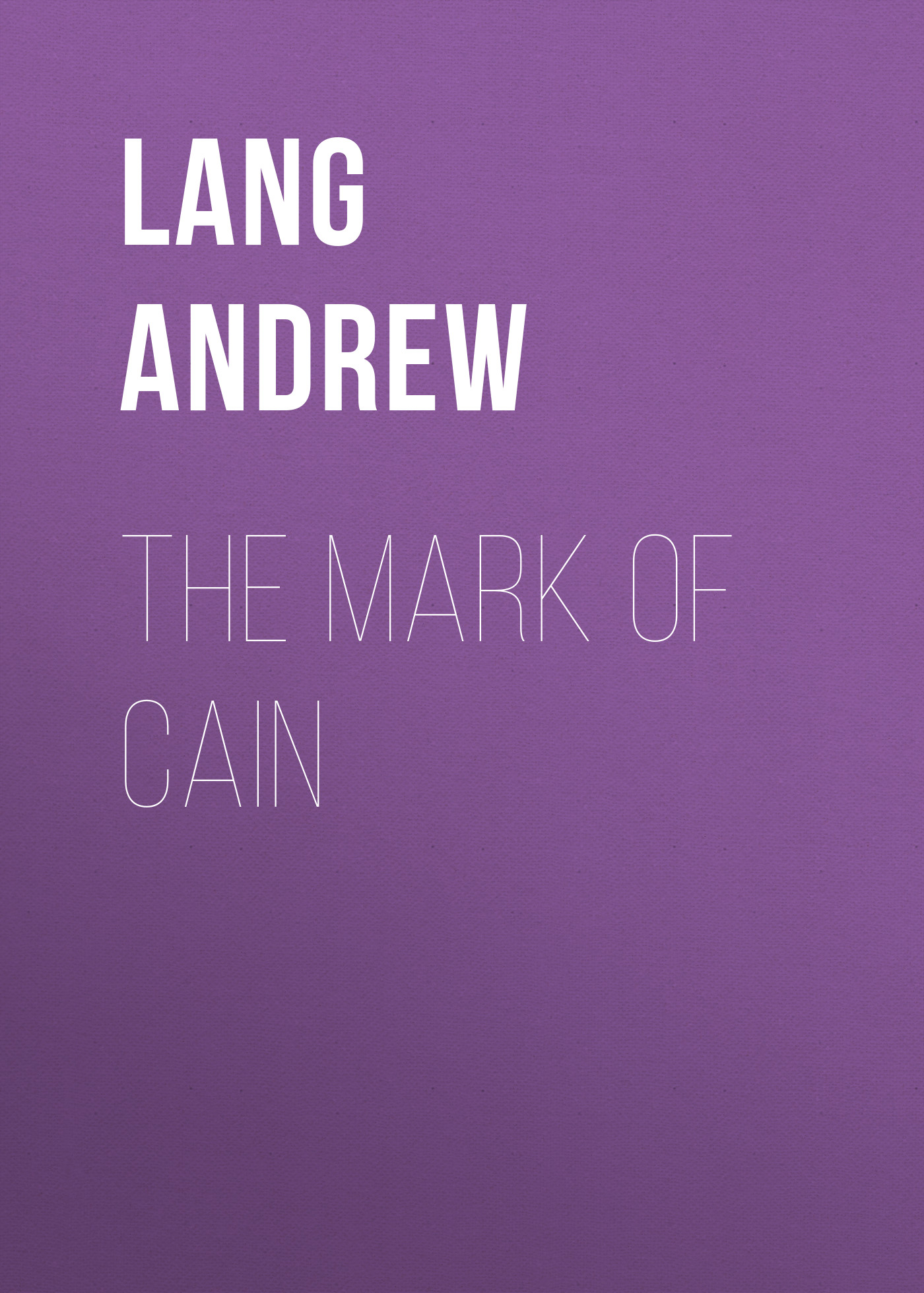 Lang Andrew The Mark Of Cain andrew lang tales of troy and greece