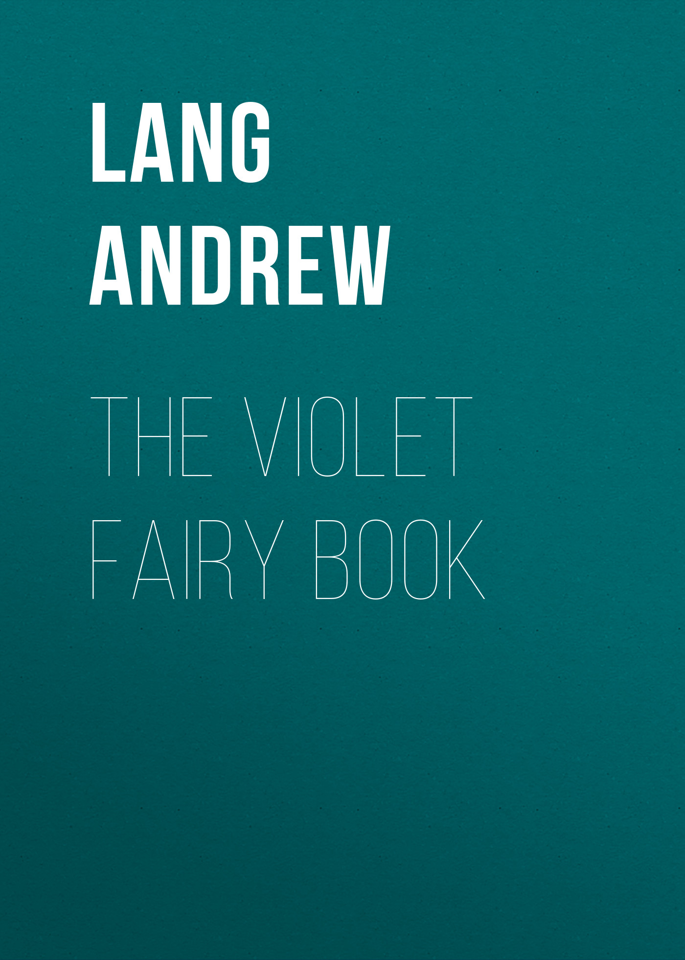 Lang Andrew The Violet Fairy Book lang andrew the red book of heroes