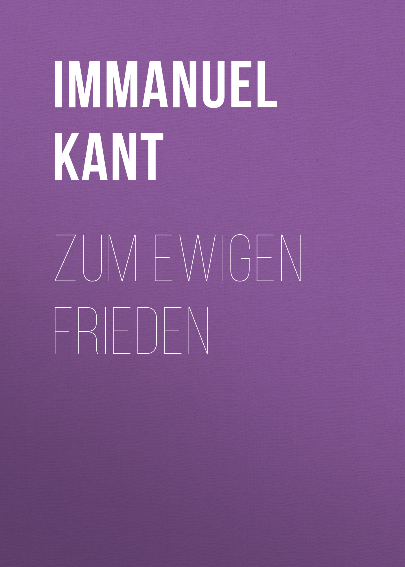 цена Иммануил Кант Zum ewigen Frieden онлайн в 2017 году