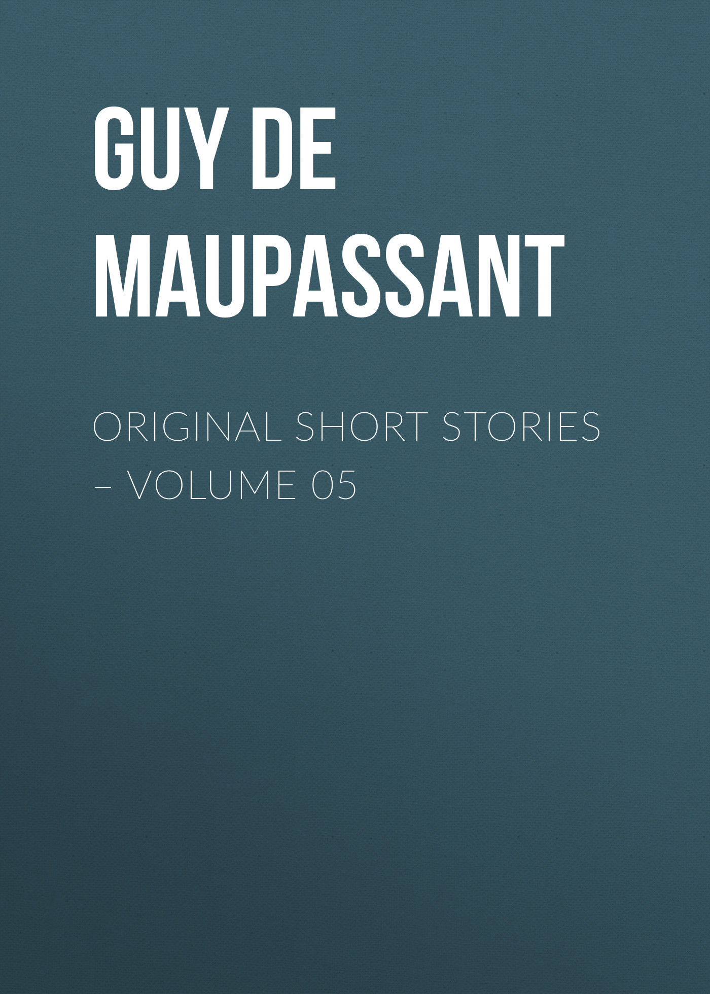 Ги де Мопассан Original Short Stories – Volume 05 ги де мопассан original short stories – volume 07 page 3