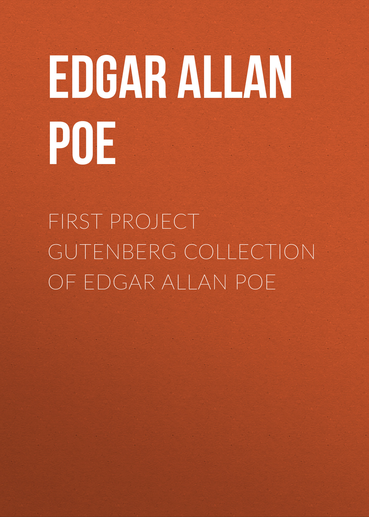 Эдгар Аллан По First Project Gutenberg Collection of Edgar Allan Poe edgar allan poe the best of edgar allan poe volume 4