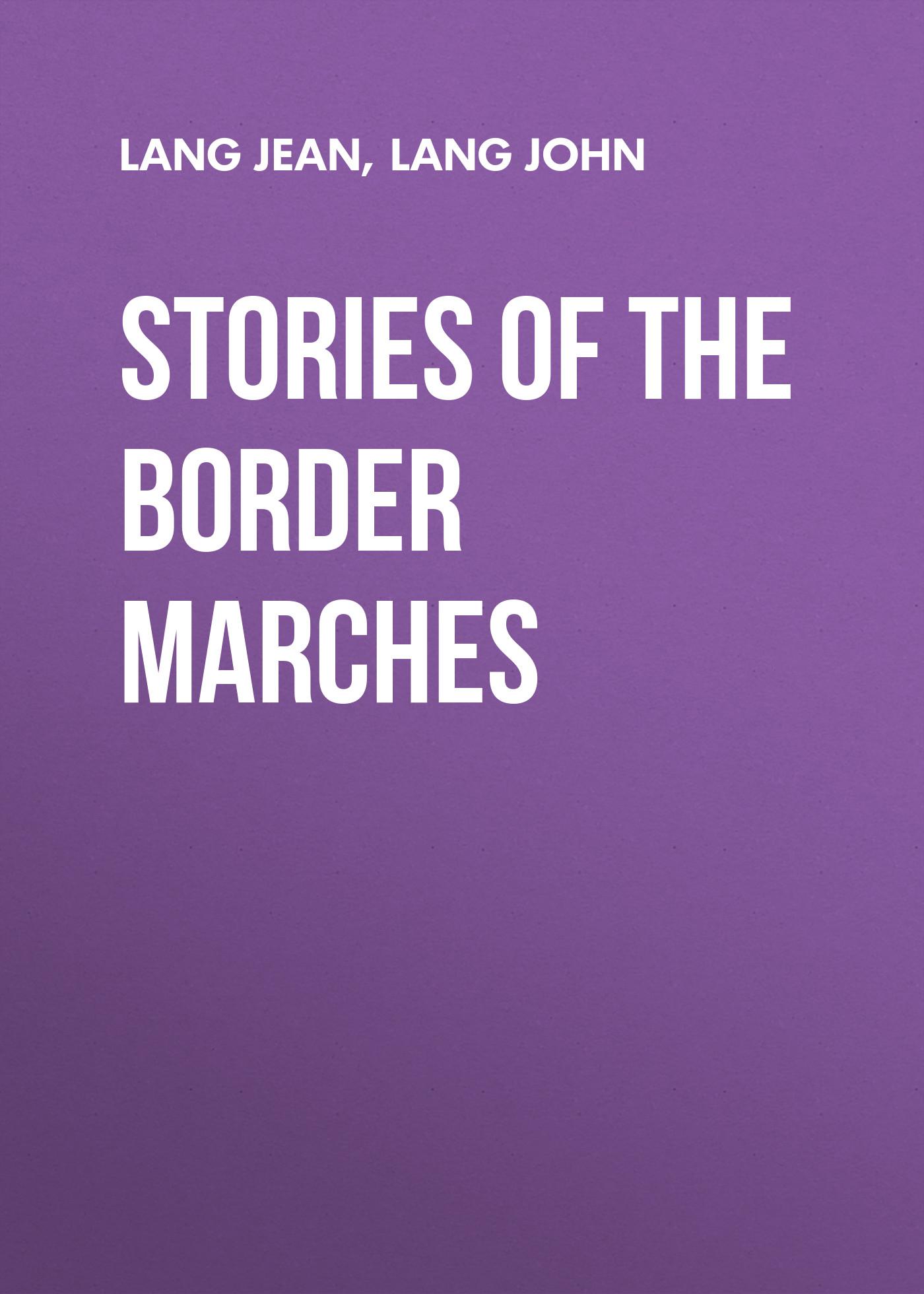 Lang John Stories of the Border Marches vitaly mushkin erotic stories top ten