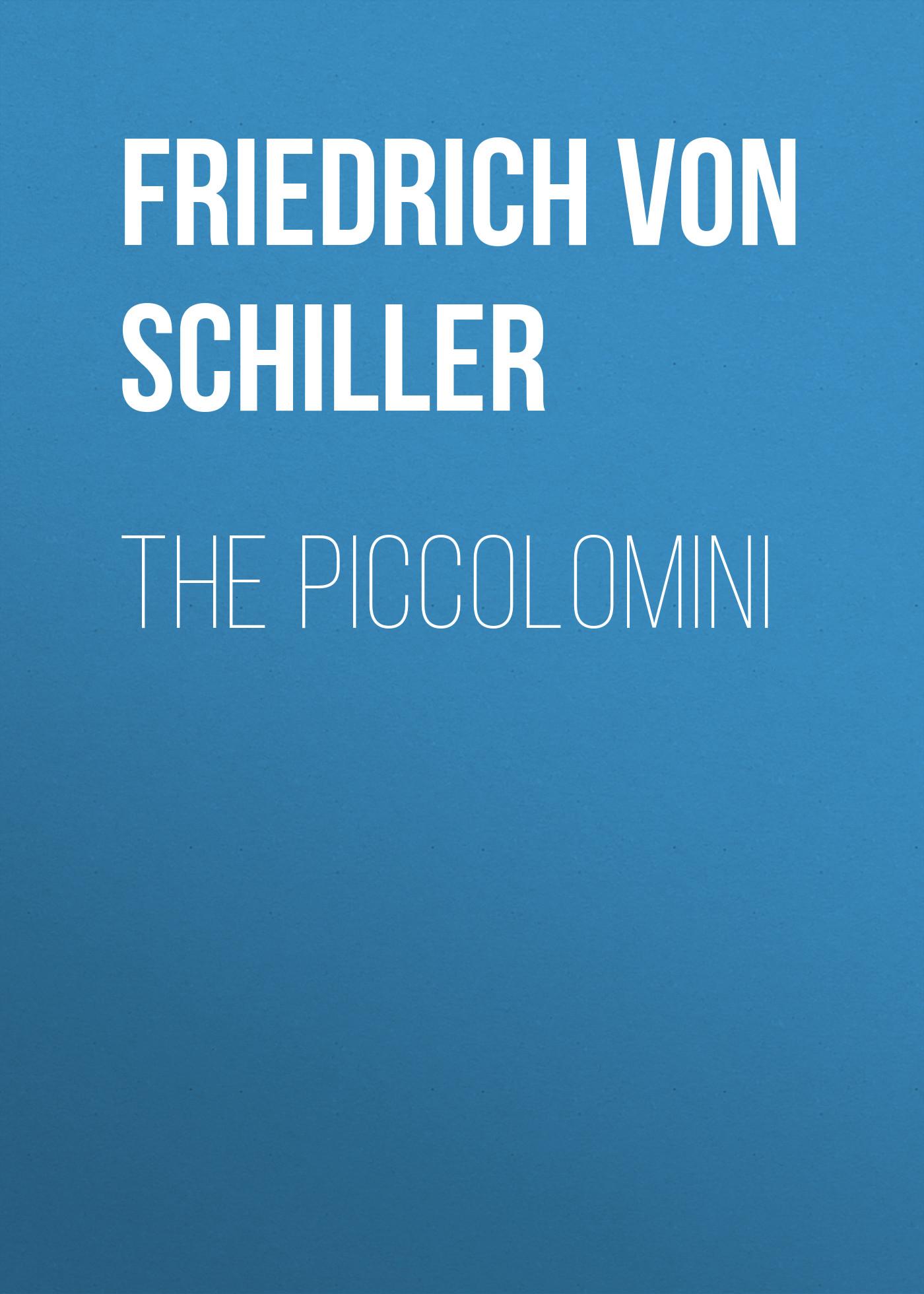 Friedrich von Schiller The Piccolomini цена