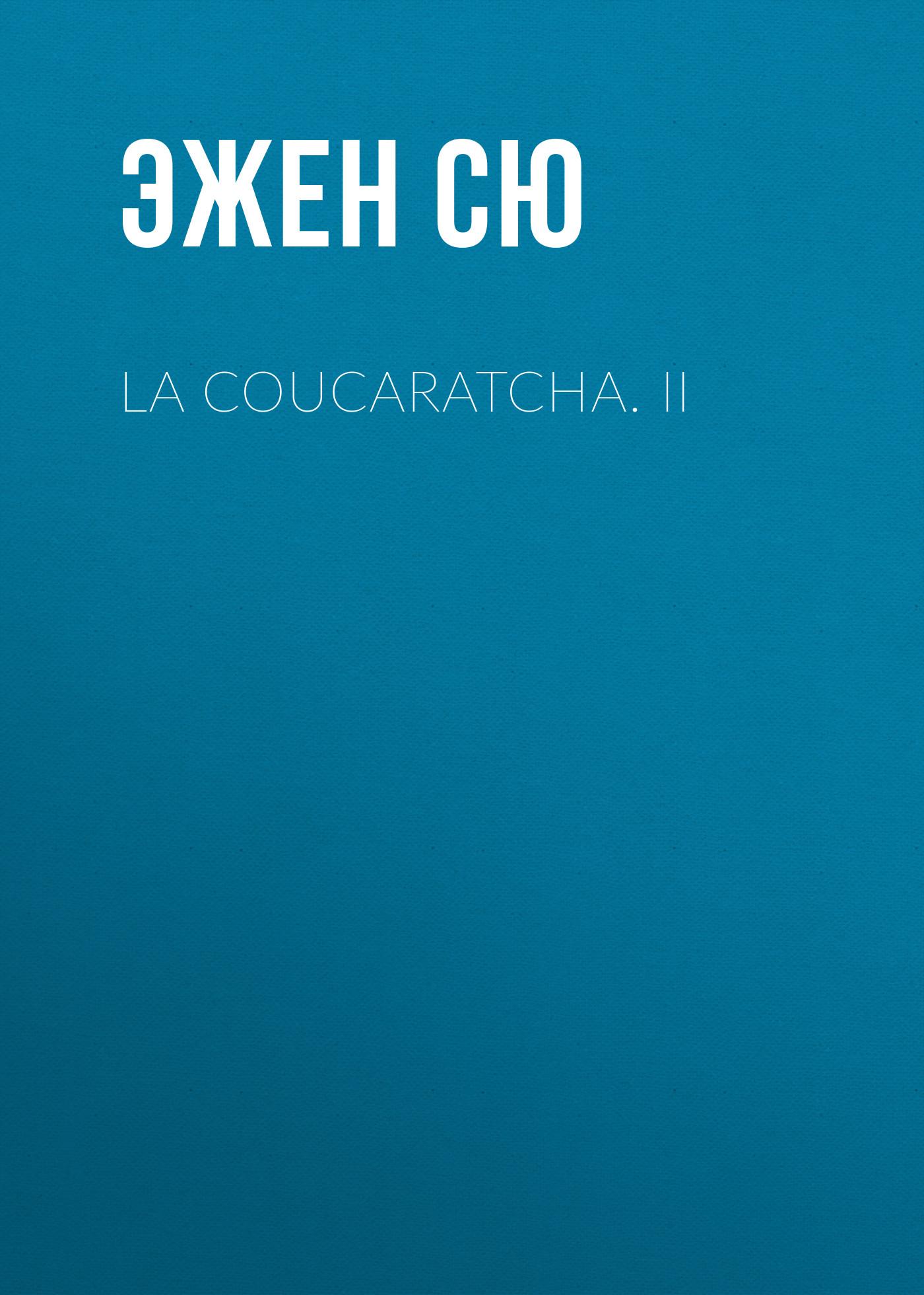 лучшая цена Эжен Сю La coucaratcha. II
