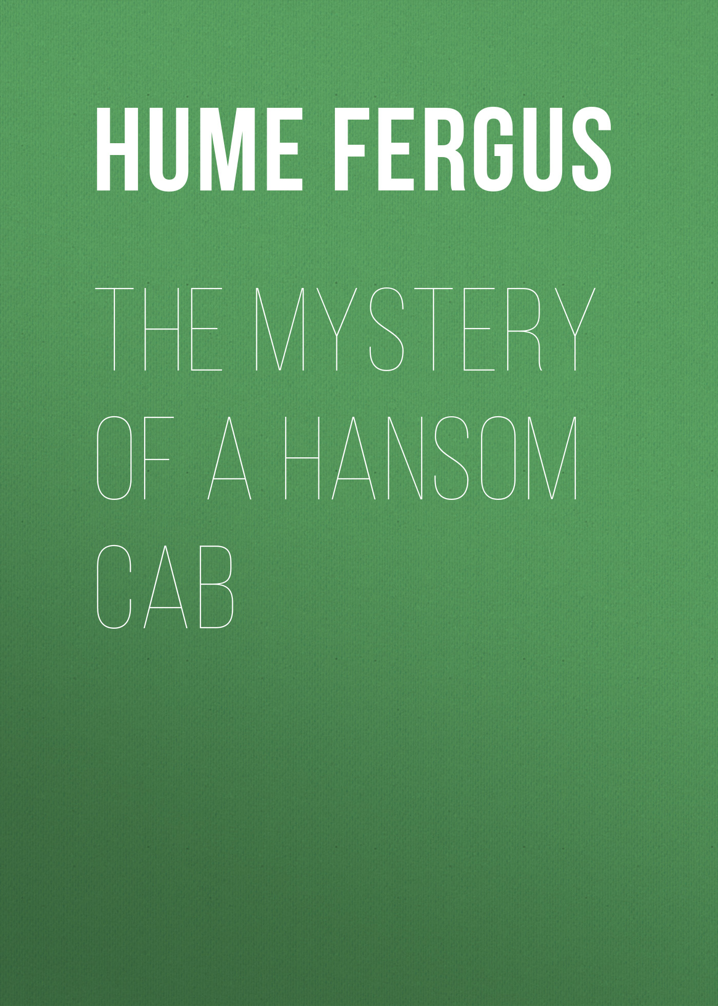 Hume Fergus The Mystery of a Hansom Cab poe e a the mystery of marie roget
