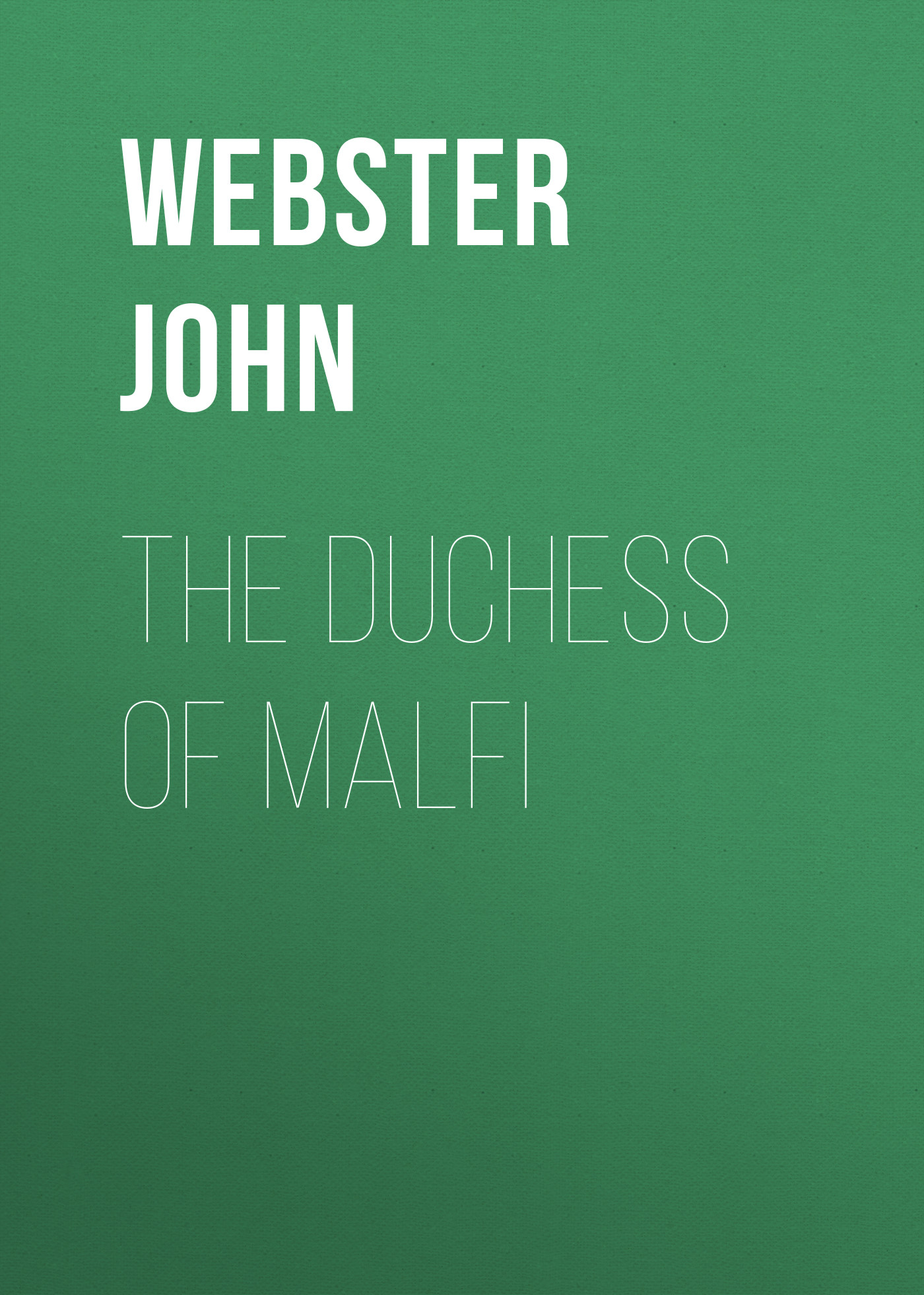 Webster John The Duchess of Malfi все цены