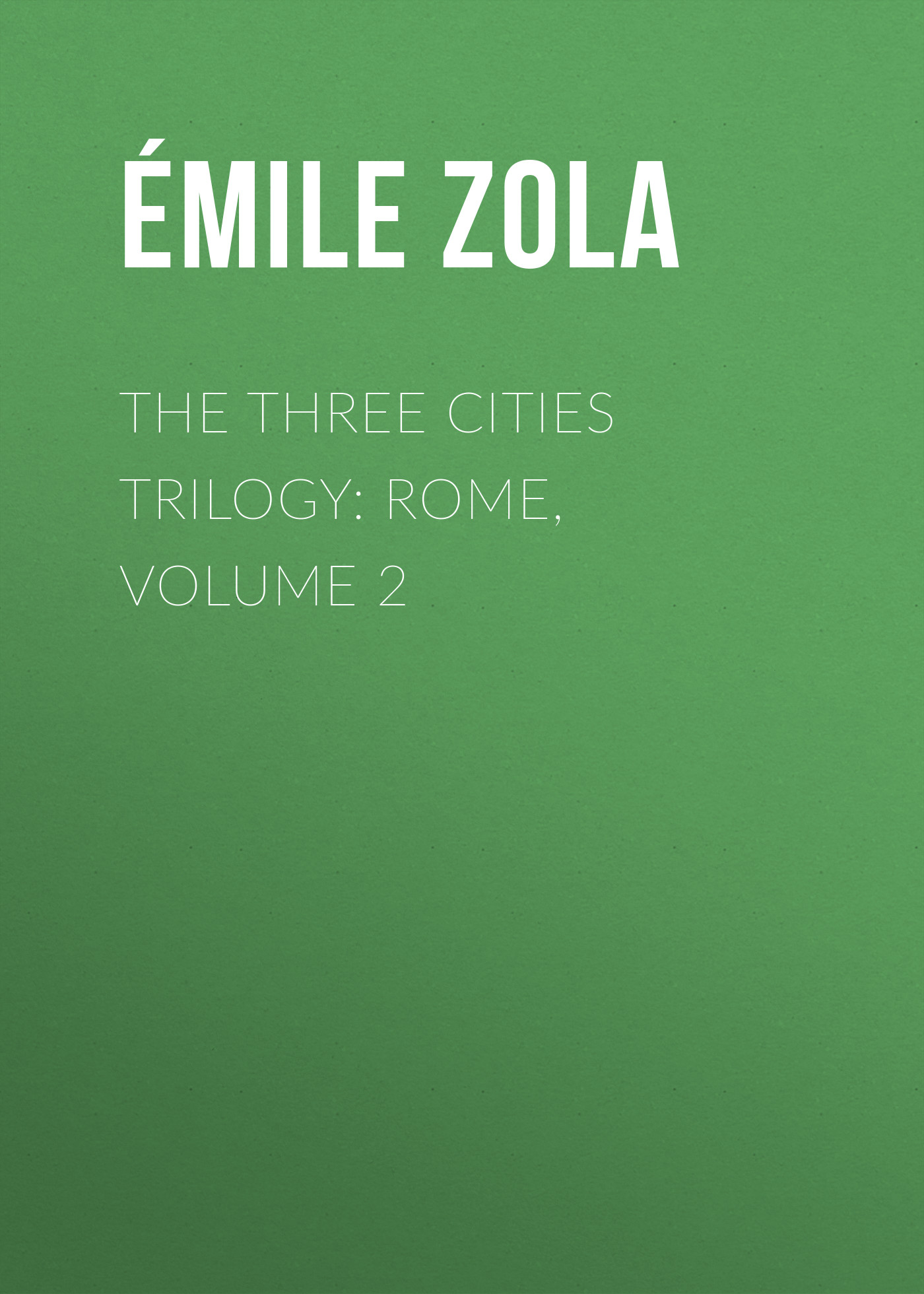 The Three Cities Trilogy: Rome, Volume 2