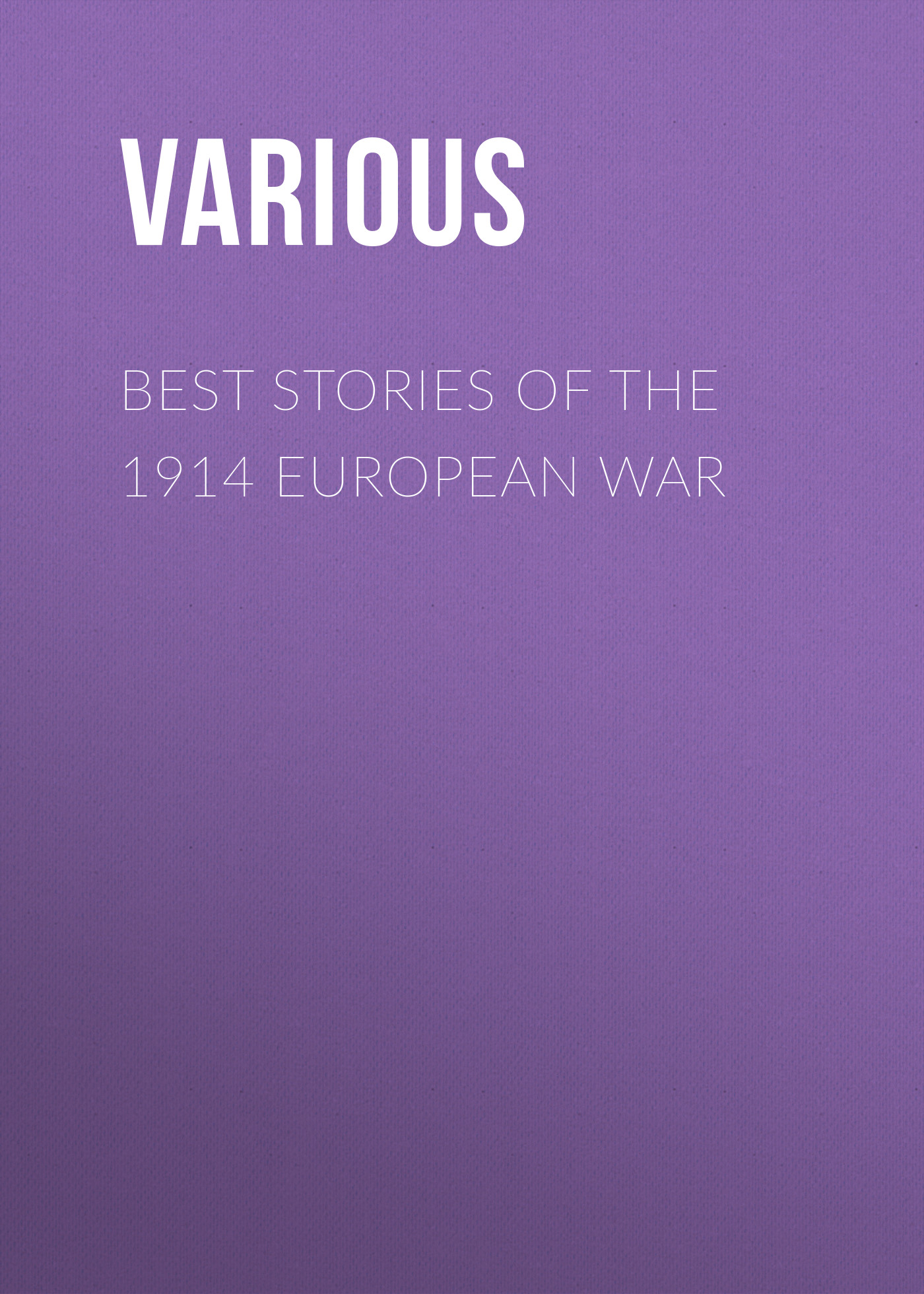 Various Best Stories of the 1914 European War 25 best stories