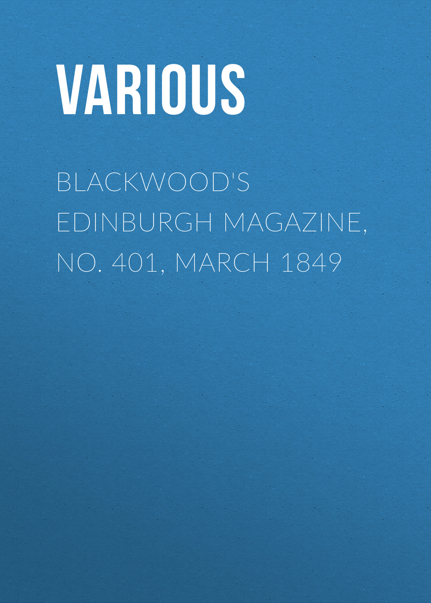 лучшая цена Various Blackwood's Edinburgh Magazine, No. 401, March 1849