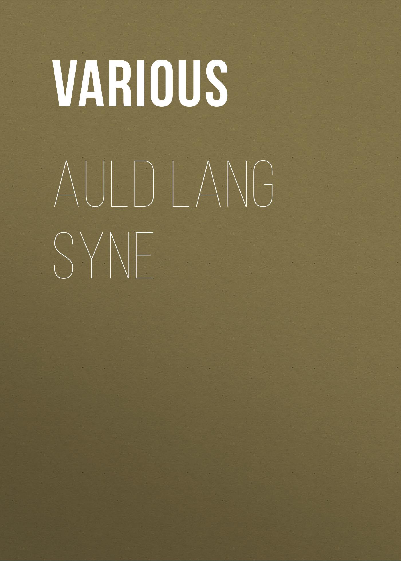 Various Auld Lang Syne james matthew barrie auld licht idylls