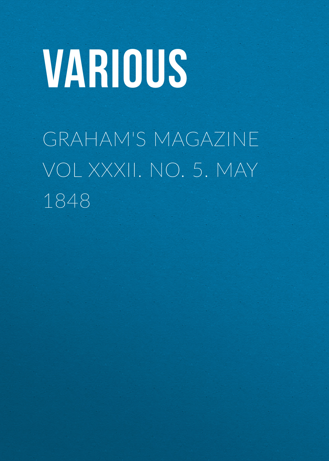 Various Graham's Magazine Vol XXXII. No. 5. May 1848 powerhouse magazine 5