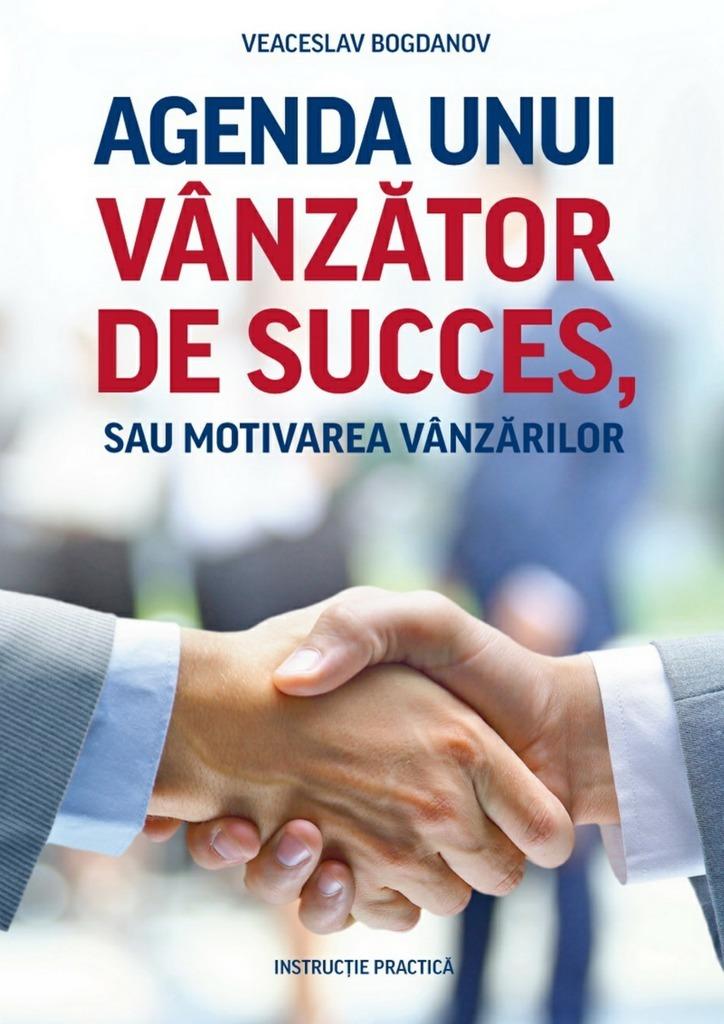 Veaceslav Bogdanov Agenda unui vânzător de succes, sau motivarea vânzărilor. Instrucție practică festival bioritme 2018 vilanova de sau abono 4 días