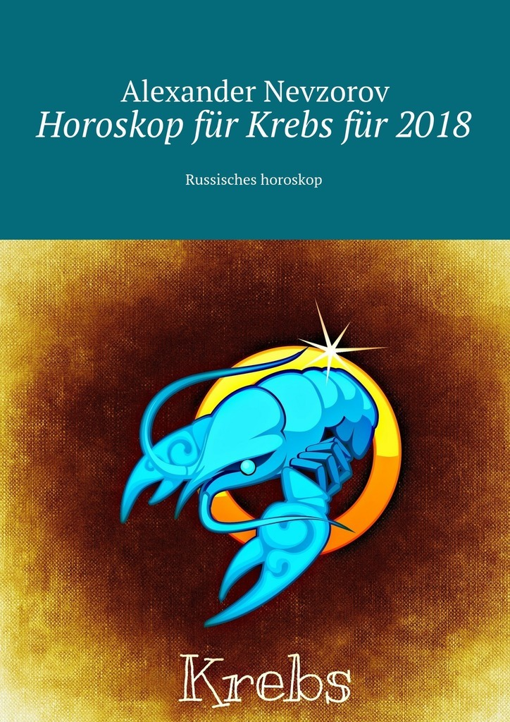 Александр Невзоров Horoskop für Krebsfür 2018. Russisches horoskop martin pohl physik für alle