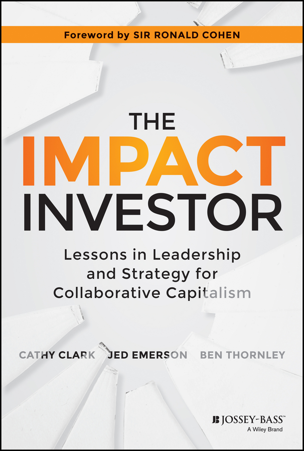 Jed Emerson The Impact Investor. Lessons in Leadership and Strategy for Collaborative Capitalism the impact of governance on fdi in ethiopia
