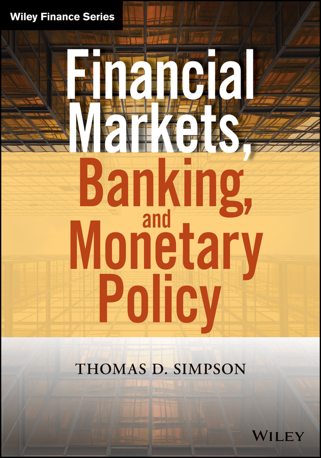 Thomas Simpson D. Financial Markets, Banking, and Monetary Policy james barth the rise and fall of the us mortgage and credit markets a comprehensive analysis of the market meltdown