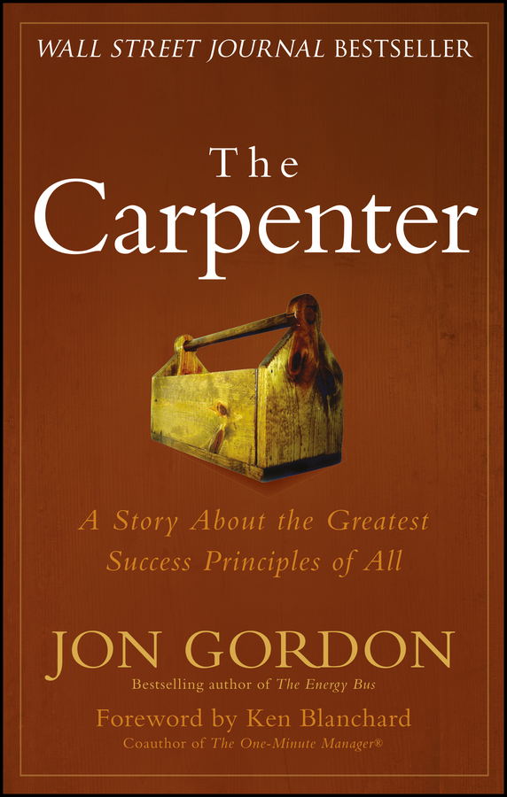Ken Blanchard The Carpenter. A Story About the Greatest Success Strategies of All lubricants as a tool of success