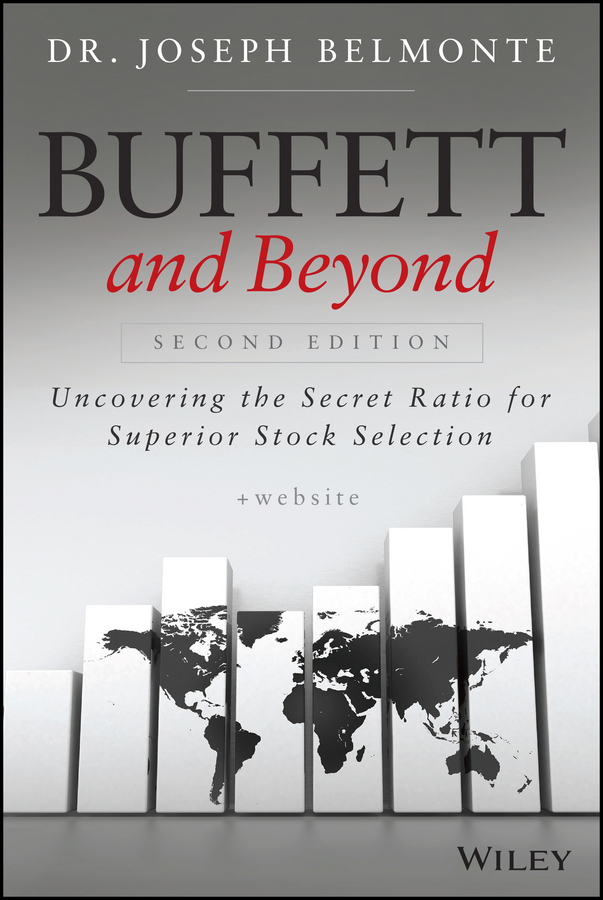 Joseph Belmonte Buffett and Beyond. Uncovering the Secret Ratio for Superior Stock Selection joseph belmonte buffett and beyond uncovering the secret ratio for superior stock selection