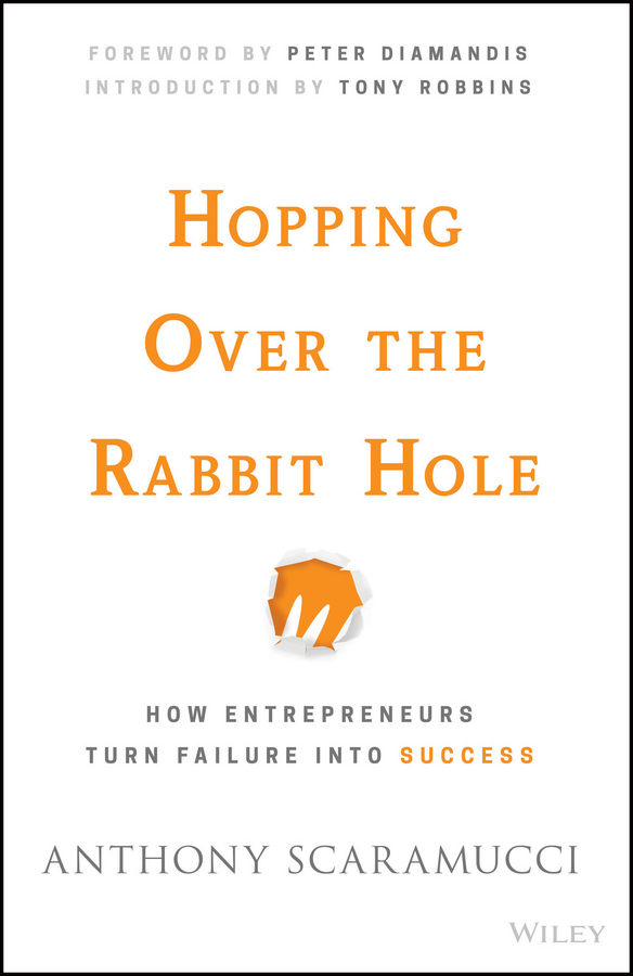 Anthony Scaramucci Hopping over the Rabbit Hole. How Entrepreneurs Turn Failure into Success suzanne morse w smart communities how citizens and local leaders can use strategic thinking to build a brighter future