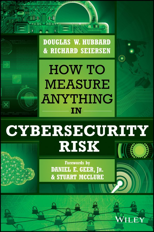 Stuart McClure How to Measure Anything in Cybersecurity Risk cyber threat how to manage the growing risk of cyber attacks