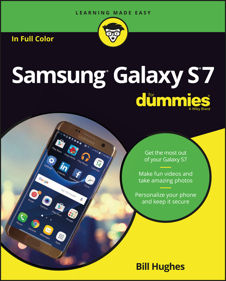 Bill Hughes Samsung Galaxy S7 For Dummies adrian arnold the internet for the older and wiser get up and running safely on the web