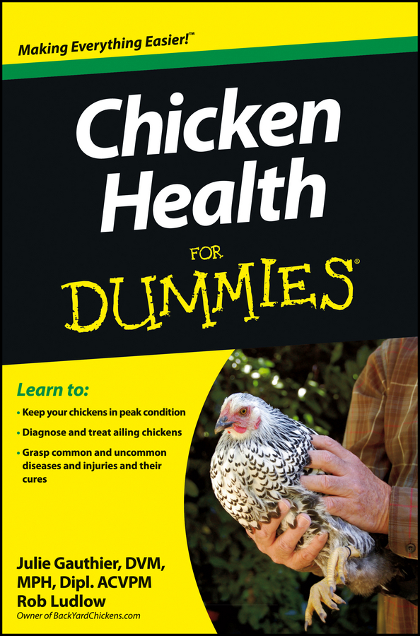 Julie Gauthier Chicken Health For Dummies my chickens and i