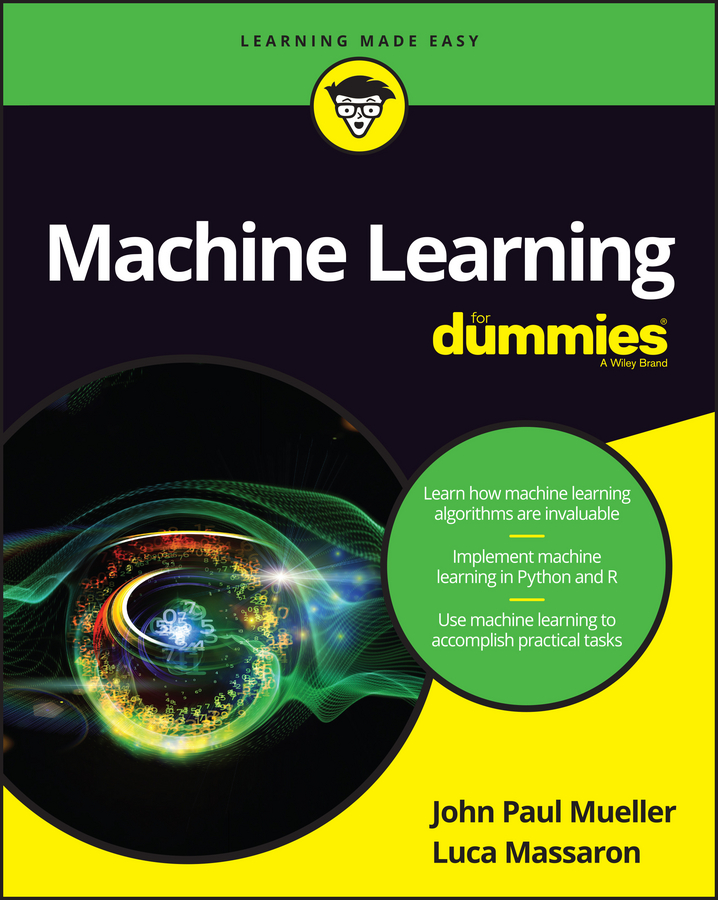 Luca Massaron Machine Learning For Dummies michael burchell no excuses how you can turn any workplace into a great one