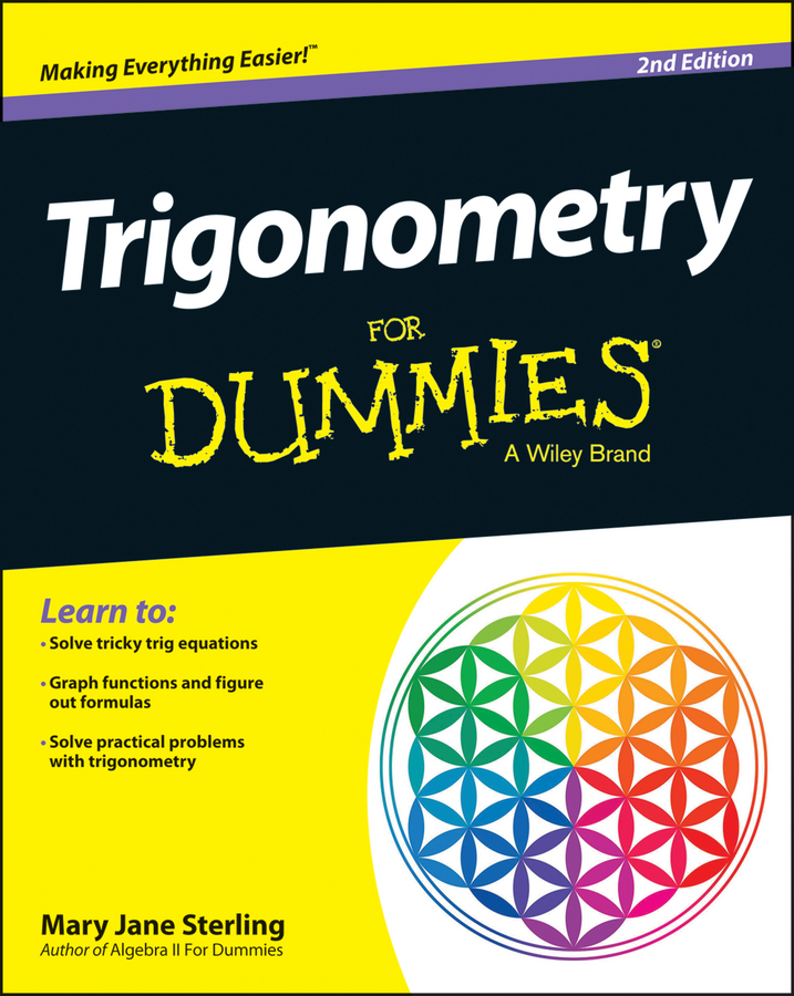 Mary Jane Sterling Trigonometry For Dummies mary sterling jane algebra ii workbook for dummies isbn 9781118867082