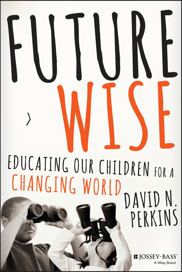 David Perkins Future Wise. Educating Our Children for a Changing World swiss eagle часы swiss eagle se 9063 55 коллекция engineer