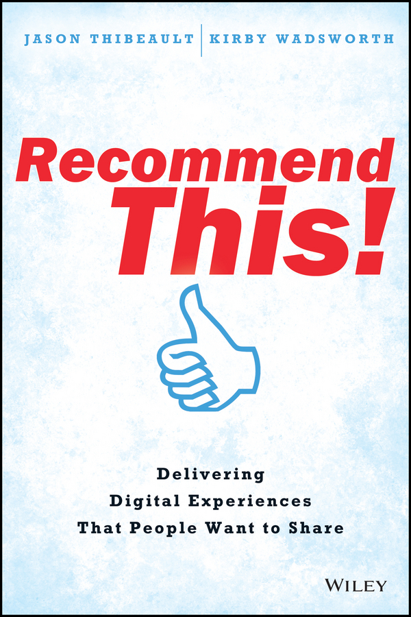 Jason Thibeault Recommend This!. Delivering Digital Experiences that People Want to Share harkaway n the blind giant how to survive in the digital age