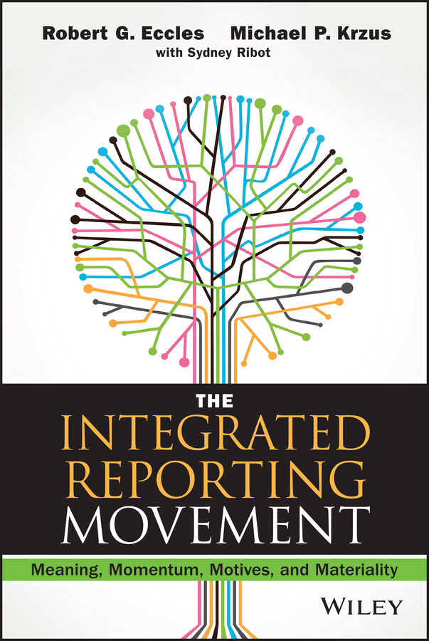 Robert Eccles G. The Integrated Reporting Movement. Meaning, Momentum, Motives, and Materiality стоимость