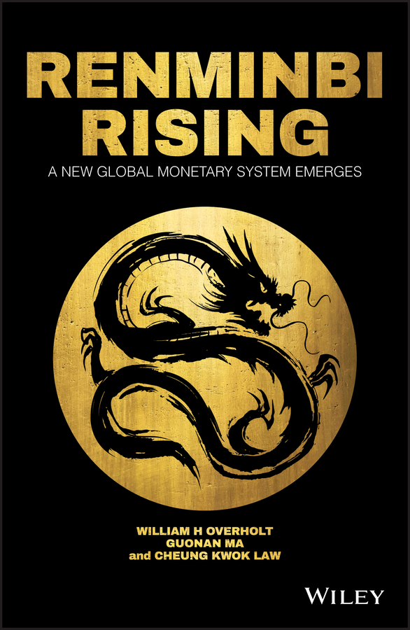 Guonan Ma Renminbi Rising. A New Global Monetary System Emerges цена