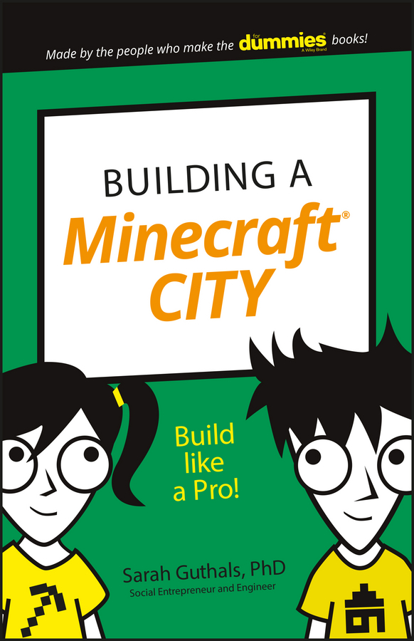 Sarah Guthals Building a Minecraft City. Build Like a Pro! pam walker the science teacher s activity a day grades 5 10 over 180 reproducible pages of quick fun projects that illustrate basic concepts