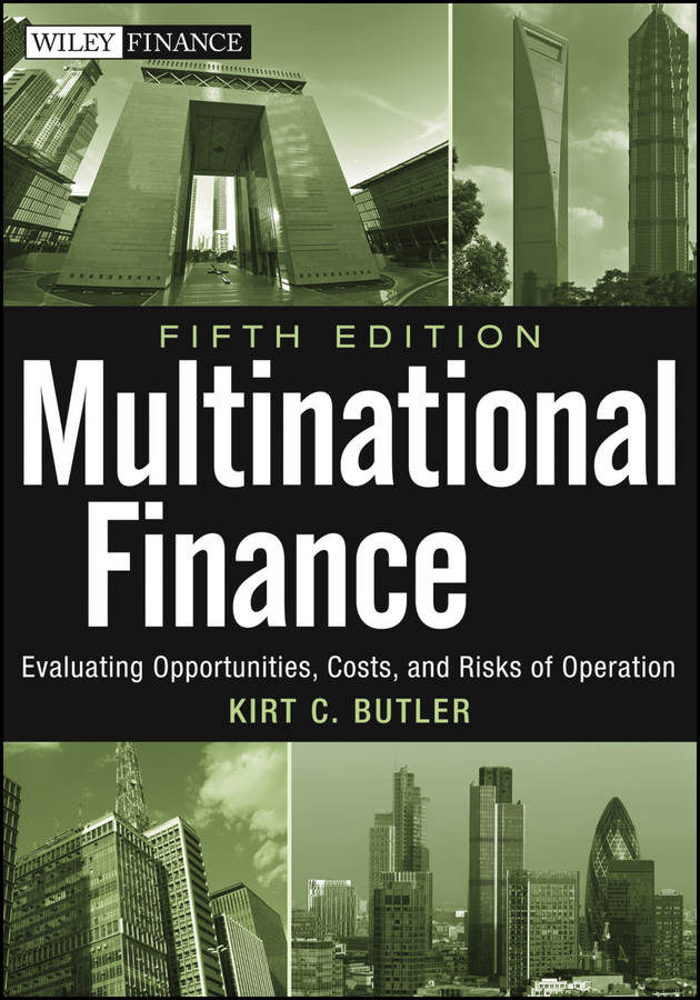 Kirt Butler C. Multinational Finance. Evaluating Opportunities, Costs, and Risks of Operations kirt butler c multinational finance evaluating opportunities costs and risks of operations