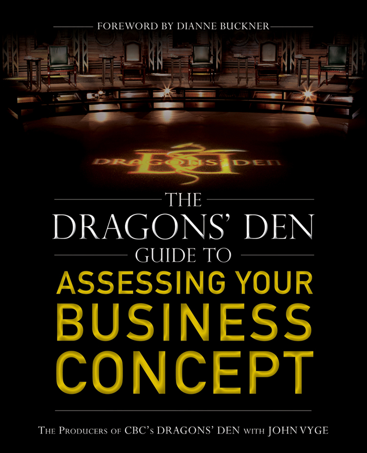 John Vyge The Dragons' Den Guide to Assessing Your Business Concept peter fisk business genius a more inspired approach to business growth
