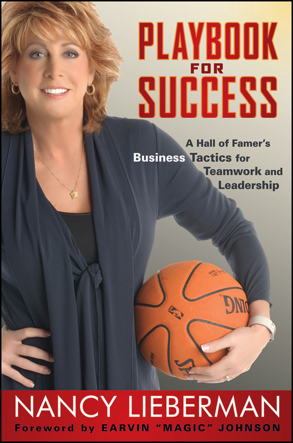 Nancy Lieberman Playbook for Success. A Hall of Famer's Business Tactics for Teamwork and Leadership dee mccrorey innovation in a reinvented world 10 essential elements to succeed in the new world of business