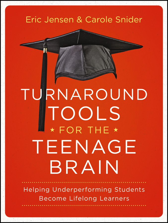 Eric Jensen Turnaround Tools for the Teenage Brain. Helping Underperforming Students Become Lifelong Learners kim marshall rethinking teacher supervision and evaluation how to work smart build collaboration and close the achievement gap